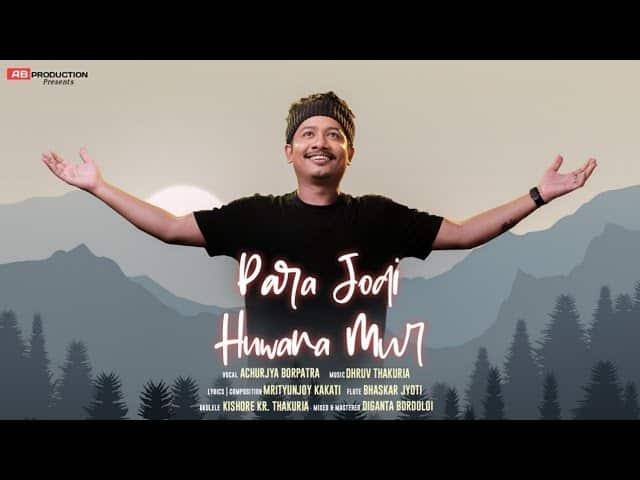 Para Jodi huwana Mur Lyrics  Achurjya Borpatra   Assamese song 2020