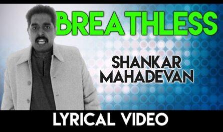breathless lyrics shankar mahadevan